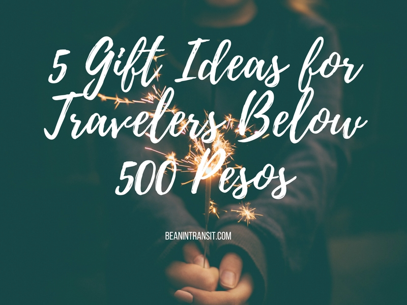 5 Gift Ideas for Travelers Below 500 Pesos - Bean in Transit
